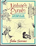 img - for Nature's Events: A Notebook of the Unfolding Seasons by Serrao, John (1992) Paperback book / textbook / text book