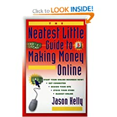 The Neatest Little Guide to Making Money Online (Neatest Little Guide Series)
