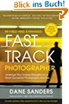Fast Track Photographer, Revised and...