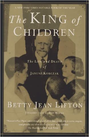 The King of Children: The Life and Death of Janusz Korczak