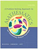 img - for A Problem Solving Approach to Mathematics for Elementary School Teachers (11th Edition) book / textbook / text book