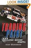 Trading Paint: 101 Great NASCAR Debates