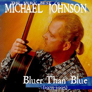 The Very Best of Michael Johnson: Bluer Than Blue, 1978-1995