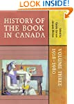 History of  the  Book in Canada: Volu...