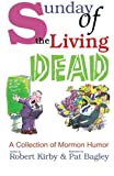 img - for Sunday of the Living Dead (A Collection of Mormon Humor) book / textbook / text book