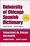 The University of Chicago Spanish - English English - Spanish Dictionary