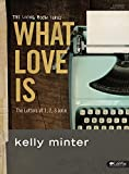 What Love Is - Bible Study Book: The Letters of 1, 2, 3 John (What Is Love)