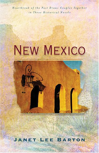 New Mexico: A Promise Made/A Place Called Home/Making Amends (Heartsong Novella Collection), Janet Lee Barton