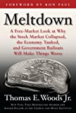 img - for Meltdown: A Free-Market Look at Why the Stock Market Collapsed, the Economy Tanked, and the Government Bailout book / textbook / text book