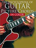 The Encyclopedia of Guitar Picture Chords in Color (Guitar Chord Books in Color)