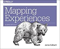 Mapping Experiences: Aligning for Business Value Front Cover