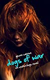 Dogs of War: An Underdogs Novel