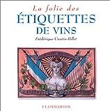 img - for La Folie des  tiquettes de vin book / textbook / text book