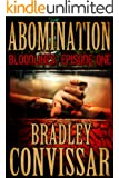 Abomination (Bloodlines: A Serial Thriller, Episode 1)