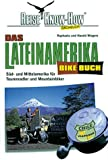 Das Lateinamerika BikeBuch. Reise Know-How (3896623028) by Raphaela Wiegers