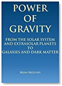 Power of Gravity: From the Solar System and Extrasolar Planets to Galaxies and Dark Matter