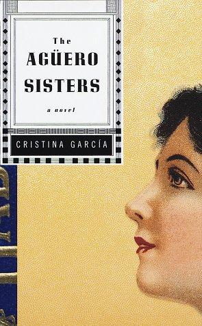 Aguero Sisters, CRISTINA GARCIA