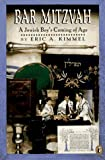 Bar Mitzvah: A Jewish Boy's Coming of Age (0140369759) by Kimmel, Eric A.