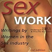 Sex Work: Writings by Women in the Sex Industry | [Frederique Delacoste, Priscilla Alexander]