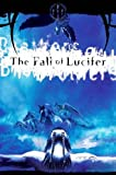 The Fall of Lucifer: Bk. 1: The Chronicles of Brothers - Wendy Alec