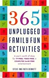 365 Unplugged Family Fun Activities: A Years Worth of Ideas for TV-Free, Video-Free, and Computer Game-Free Entertainment