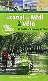LE CANAL DU MIDI A VELO DE TOULOUSE A L'ETANG DE THAU