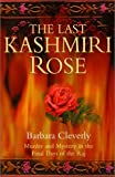 The Last Kashmiri Rose: Murder and Mystery in the Final Days of the Raj (Joe Sandilands Murder Mysteries) (0786710594) by Cleverly, Barbara