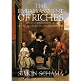 The Embarrassment of Riches: An Interpretation of Dutch Culture in the Golden Ageby Simon Schama