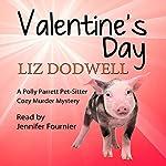 Valentine's Day: A Polly Parrett Pet-Sitter Cozy Murder Mystery, Book 6   Liz Dodwell