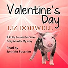 Valentine's Day: A Polly Parrett Pet-Sitter Cozy Murder Mystery, Book 6 | Livre audio Auteur(s) : Liz Dodwell Narrateur(s) : Jennifer Fournier
