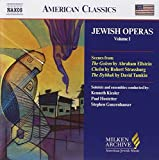 Jewish Operas, Vol. 1 (The Golem / Chelm / The Dybbuk) (Milken Archive of American Jewish Music)