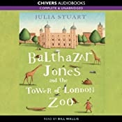 Balthazar Jones and the Tower of London Zoo | [Julia Stuart]