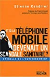 Et si la tlphonie mobile devenait un scandale sanitaire ?