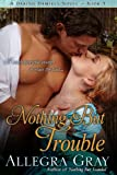 Nothing But Trouble (Daring Damsels)