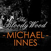 The Bloody Wood: An Appleby Mystery, Book 21 | Michael Innes