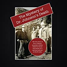 The Mystery of Dr. Johnson's Death: A Spiritual Scandal in the Punjab Audiobook by David Christopher Lane Narrated by J. Keith Jackson