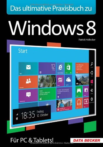 Das ultimative Praxisbuch zu Windows 8