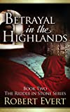 Betrayal in the Highlands: The Riddle in Stone Series - Book Two (English Edition)