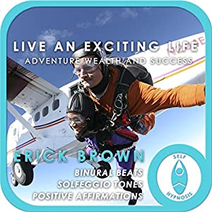 Live an Exciting Life: Adventure, Wealth and Sucess Speech