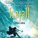 Icefall (       UNABRIDGED) by Matthew J. Kirby Narrated by Jenna Lamia