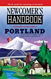 Newcomers Handbook for Moving to and Living in Portland: Including Vancouver, Gresham, Hillsboro, Beaverton, Tigard, and Wilsonville