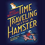 Time Traveling with a Hamster | Ross Welford