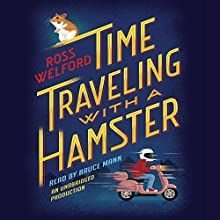 Time Traveling with a Hamster | Livre audio Auteur(s) : Ross Welford Narrateur(s) : Bruce Mann