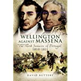 Wellington Against Massena: The Third Invasion of Portugal 1810-1811by David Buttery