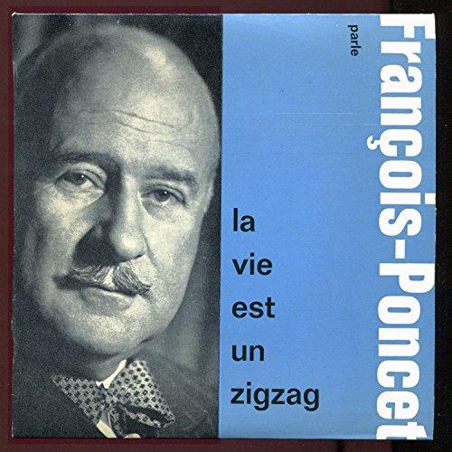 12-ft-62-andre-francois-poncet-parle-la-vie-est-un-zigzag-collection-francais-de-notre-temps-volume-