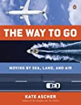 The Way to Go: Moving by Sea, Land, a...