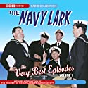 Navy Lark: The Very Best Episodes, Volume 1  by Laurie Wyman, George Evans Narrated by Ronnie Barker, Richard Caldicot