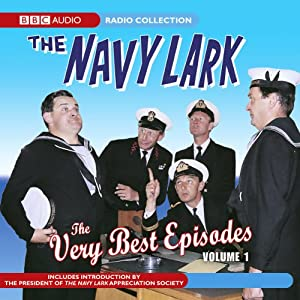 Navy Lark: The Very Best Episodes, Volume 1 | [Laurie Wyman, George Evans]