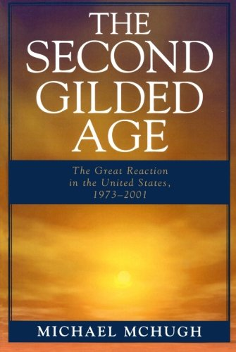 The Second Gilded Age: The Great Reaction in the United States, 1973-2001