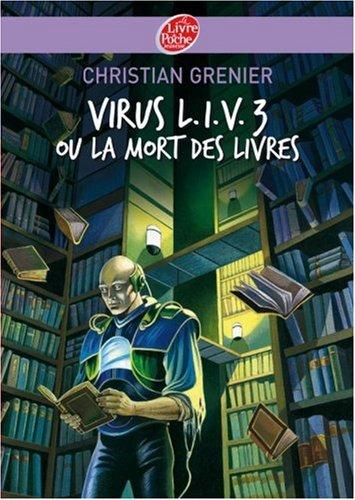 Virus L.I.V.3 ou la mort des livres, de Christian Grenier